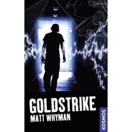 21st Century Thrill: Goldstrike