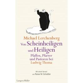 Von Scheinheiligen und Heiligen – Pfaffen, Pfarrer und Pastoren bei Ludwig Thoma