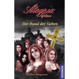 Alegria Septem, 1, Der Bund der Sieben