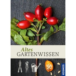 Altes Gartenwissen