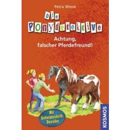 Die Ponydetektive, 4, Achtung, falscher Pferdefreund!