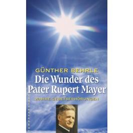 Die Wunder des Pater Rupert Mayer