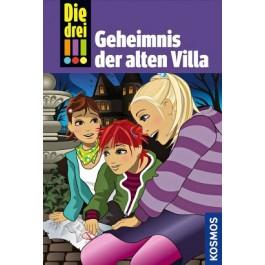 Die drei !!!, 42, Geheimnis der alten Villa