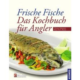 Frische Fische - Das Kochbuch für Angler