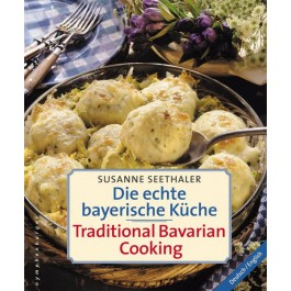 Die echte bayerische Küche / Traditional Bavarian Cooking