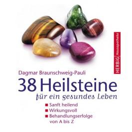 38 Heilsteine für ein gesundes Leben