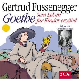 Goethe - Sein Leben für Kinder erzählt (CD)