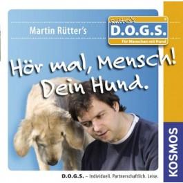 Hör mal, Mensch! Dein Hund.