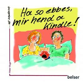 Ha so ebbes, mir hend a Kindle