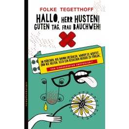 Hallo, Herr Husten! Guten Tag, Frau Bauchweh!