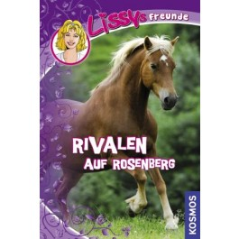 Lissys Freunde, 5, Rivalen auf Rosenberg