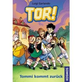 Tor!, 9, Tommi kommt zurück