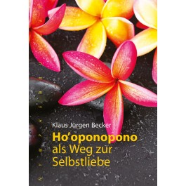 Ho'oponopono als Weg zur Selbstliebe