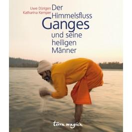 Der Himmelsfluss Ganges und seine heiligen Männer