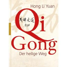 Qi Gong - Der heilige Weg