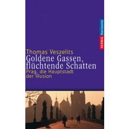Goldene Gassen, flüchtende Schatten
