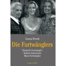 Die Furtwänglers: Elisabeth Furtwängler, Kathrin Ackermann, Maria Furtwängler