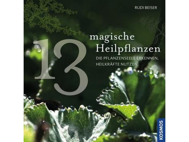 13 magische Heilpflanzen