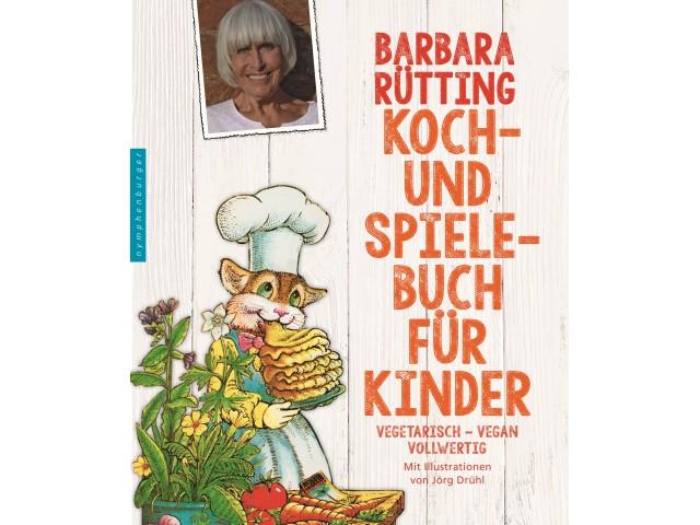 Barbara Rüttings Koch- und Spielbuch für Kinder
