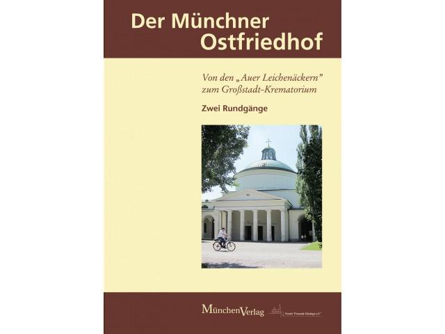 Der Münchner Ostfriedhof