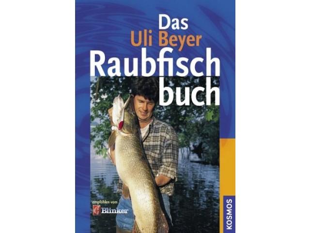 Das Uli Beyer Raubfischbuch