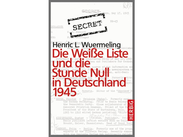 Die Weiße Liste und die Stunde Null in Deutschland 1945