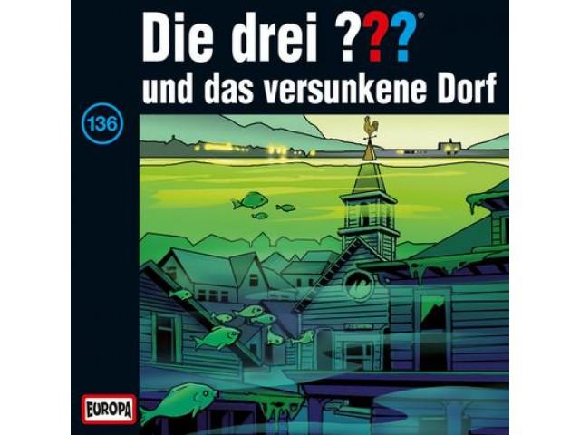 Die drei ??? und das versunkene Dorf, 136 - Audio-CD
