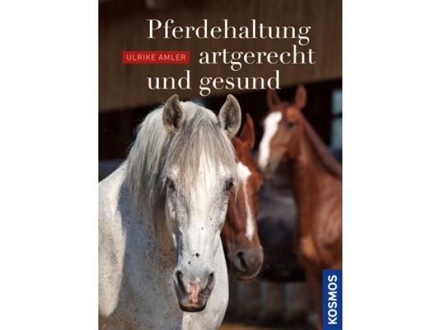 Pferdehaltung - artgerecht und gesund