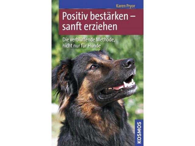 Positiv bestärken - sanft erziehen