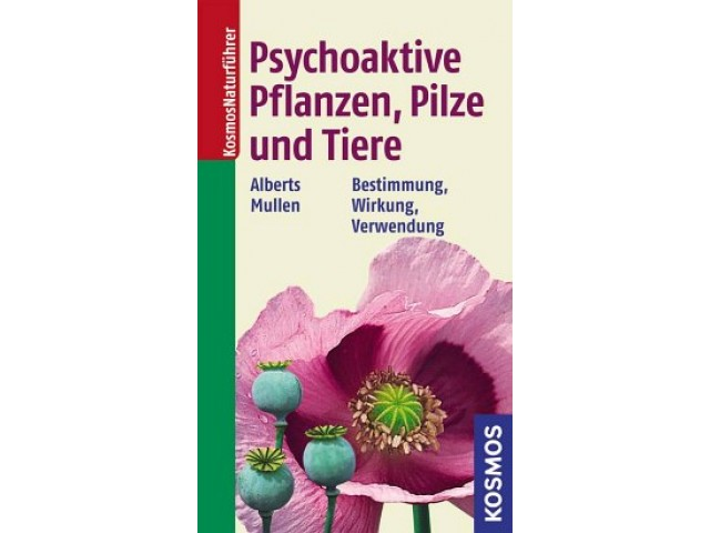 Psychoaktive Pflanzen, Pilze und Tiere