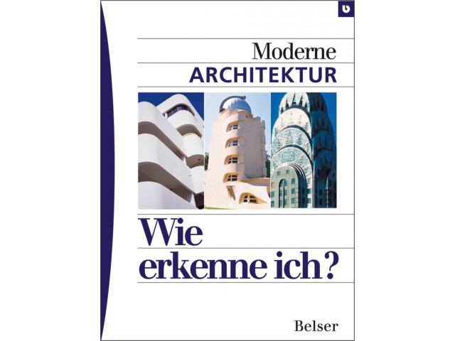 Wie erkenne ich? Moderne Architektur