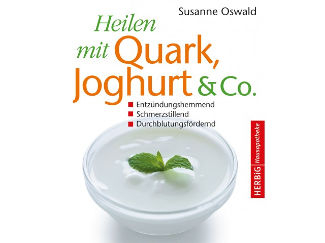 Heilen mit Quark, Joghurt & Co.