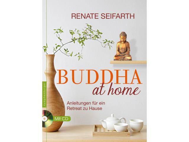 Buddha at home: Anleitungen für ein Retreat zu Hause