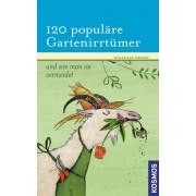 120 populäre Gartenirrtümer