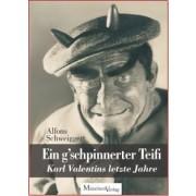 Ein g'schpinnerter Teifi - Karl Valentins letzte Jahre