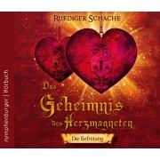 Das Geheimnis des Herzmagneten - Die Befreiung (CD)