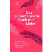 Das schamanische Buch der Liebe
