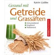 Gesund mit Getreide und Grassäften