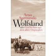Wolfsland oder Geschichten aus dem alten Ostpreußen