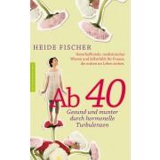 Ab 40 – Gesund und munter durch hormonelle Turbulenzen
