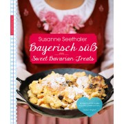 Bayerisch Süß – Sweet Bavarian Treats