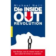 Die Inside-Out-Revolution. Das Einzige, was du wissen musst, um dein Leben für immer zu verändern