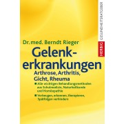 Gelenkerkrankungen: Arthrose, Arthritis, Gicht, Rheuma
