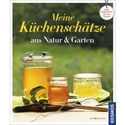 Küchenschätze aus Natur und Garten