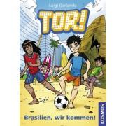 Tor!, 2, Brasilien, wir kommen!