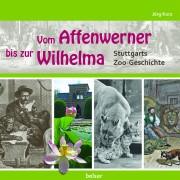 Vom Affenwerner bis zur Wilhelma