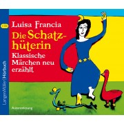 Die Schatzhüterin. Klassische Märchen neu erzählt (CD)