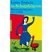 Die Schatzhüterin. Klassische Märchen neu erzählt