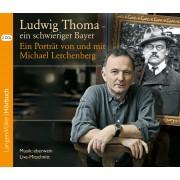 Ludwig Thoma - ein schwieriger Bayer (CD)