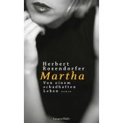 Martha. Von einem schadhaften Leben
